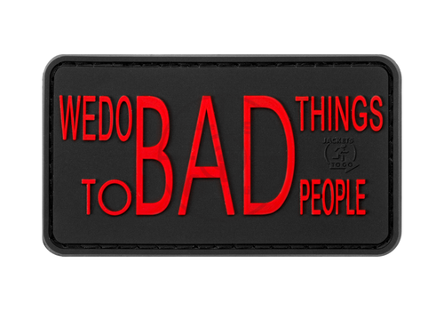 We do bad Things Rubber Patch